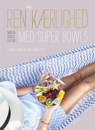 Zennie Bonde Mogensen, Martin Bonde Mogensen: Ren selvkærlighed med super bowls : morgen, middag & aften