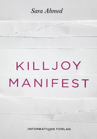 Sara Ahmed: Killjoy manifest