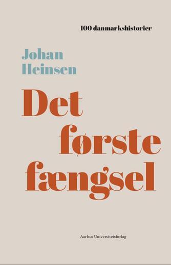 Johan Heinsen: Det første fængsel