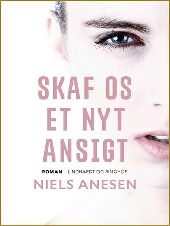 Niels Anesen: Skaf os et nyt Ansigt