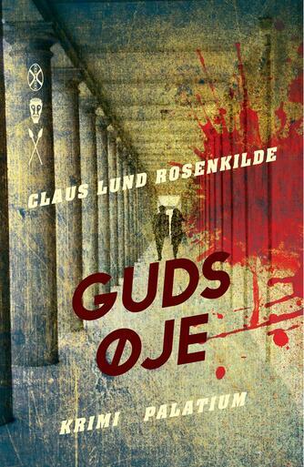 Claus Lund Rosenkilde: Guds øje : krimi