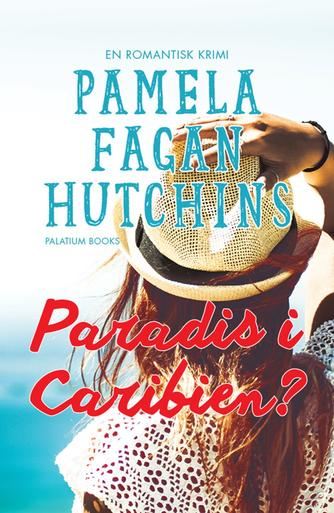 Pamela Fagan Hutchins: Paradis i Caribien : en romantisk krimi