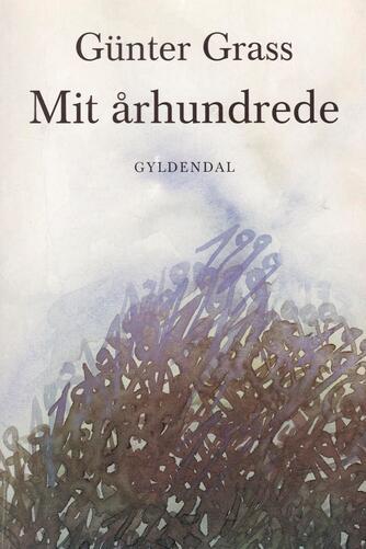 Günter Grass: Mit århundrede