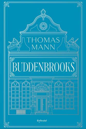 Thomas Mann: Buddenbrooks : en families forfald