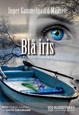 Inger Gammelgaard Madsen: Blå iris