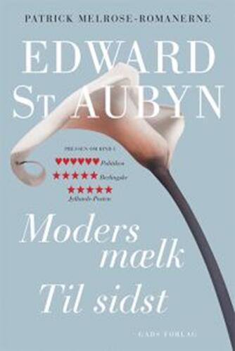 Edward St. Aubyn: Moders mælk : Til sidst