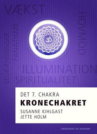 Jette Holm (f. 1964): Kronechakret : det 7. chakra