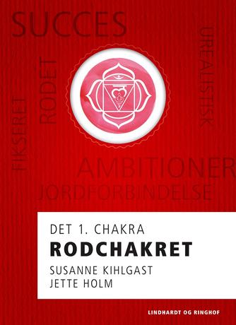 Jette Holm (f. 1964): Rodchakret : det 1. chakra