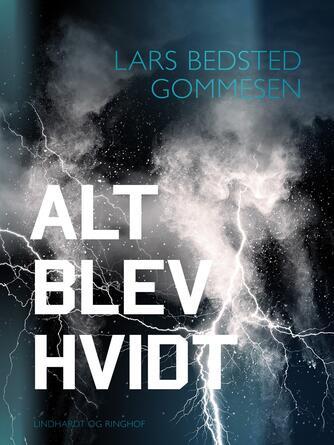 Lars Bedsted Gommesen: Alt blev hvidt