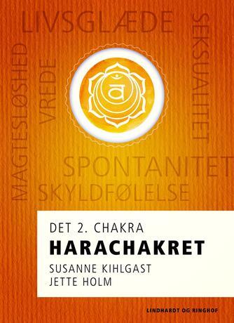 Jette Holm (f. 1964): Harachakret : det 2. chakra