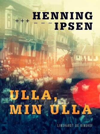 Henning Ipsen (f. 1930): Ulla, min Ulla