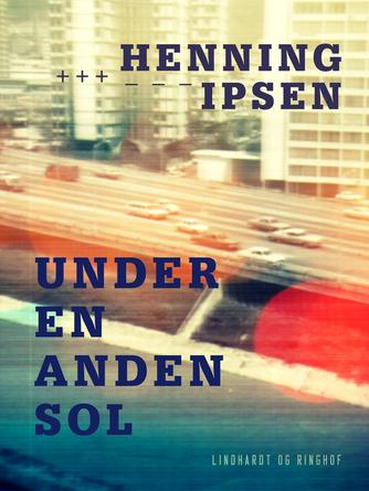 Henning Ipsen (f. 1930): Under en anden sol