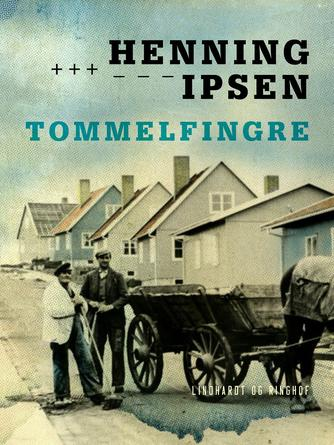 Henning Ipsen (f. 1930): Tommelfingre