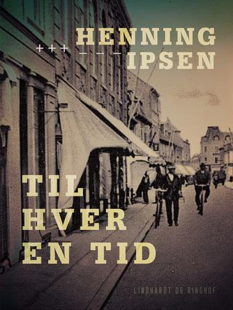 Henning Ipsen (f. 1930): Til hver en tid