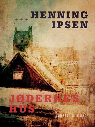 Henning Ipsen (f. 1930): Jødernes hus