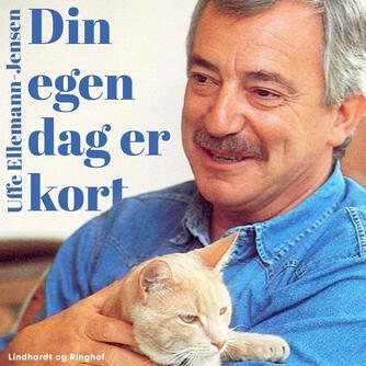 Uffe Ellemann-Jensen: Din egen dag er kort
