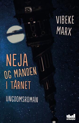 Vibeke Marx: Neja og manden i tårnet
