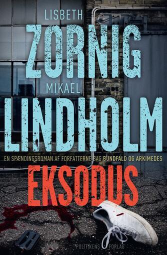 Lisbeth Zornig Andersen (f. 1968): Eksodus : en spændingsroman