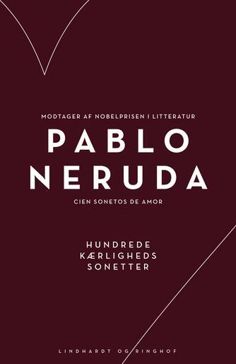 Pablo Neruda: Hundrede kærlighedssonetter
