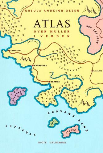 Ursula Andkjær Olsen: Atlas over huller i verden