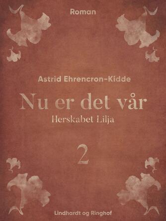 Astrid Ehrencron-Kidde: Nu er det Vaar