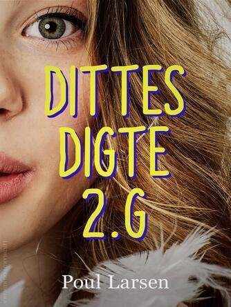 Poul Larsen (f. 1940): Dittes digte 2.g
