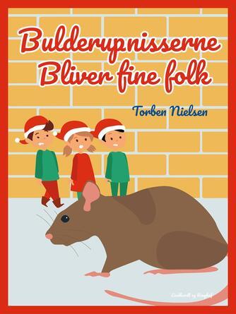 Torben Nielsen (f. 1918-04-22): Bulderup-nisserne bliver fine folk