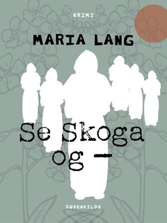 Maria Lang: Se Skoga og -