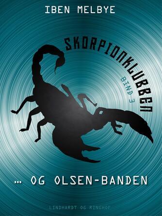 Iben Melbye: Skorpionklubben og Olsen-banden