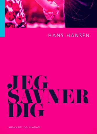 Hans Hansen (f. 1939): Jeg savner dig