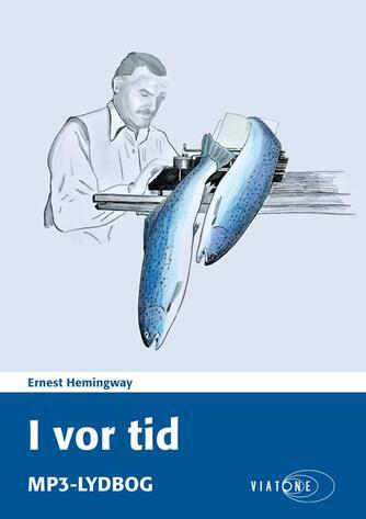 Ernest Hemingway: I vor tid