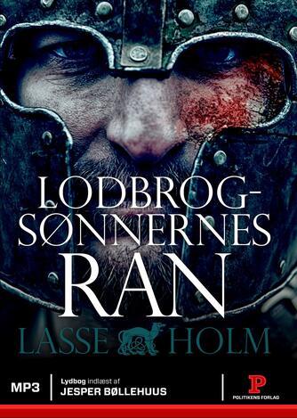 Lasse Holm (f. 1968): Lodbrogsønnernes ran