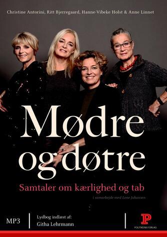 Lene Johansen: Mødre og døtre : samtaler om kærlighed og tab