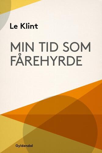 Le Klint: Min tid som fårehyrde og andre erindringer