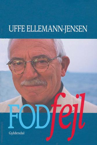Uffe Ellemann-Jensen: Fodfejl : da Danmark svigtede under Den Kolde Krig