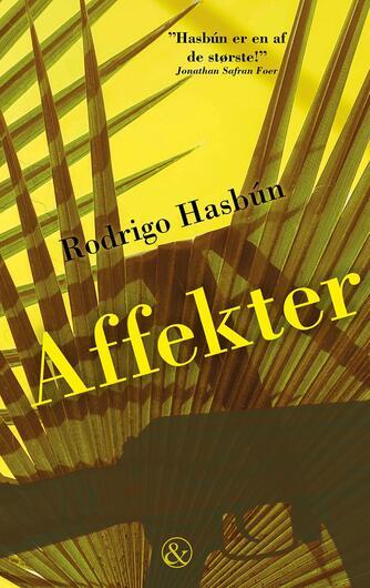 Rodrigo Hasbún (f. 1981): Affekter