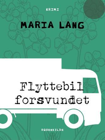 Maria Lang: Flyttebil forsvundet