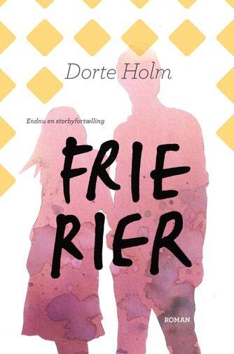 Dorte Holm: Frierier : endnu en storbyfortælling : roman