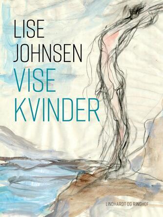 Lise Johnsen: Vise kvinder
