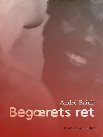 André Brink: Begærets ret