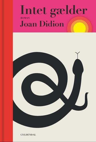 Joan Didion: Intet gælder : roman