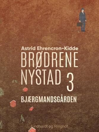 Astrid Ehrencron-Kidde: Bjærgmandsgaarden