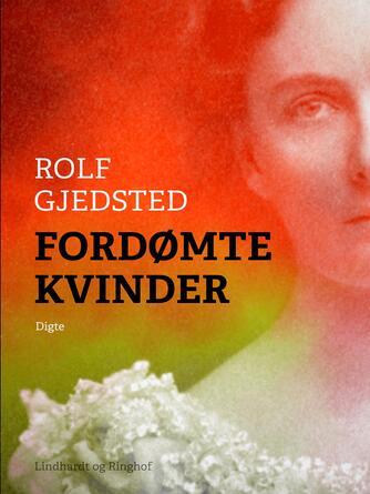 Rolf Gjedsted: Fordømte kvinder : digte