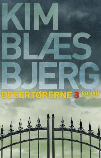 Kim Blæsbjerg: Desertørerne : roman. Bind 3