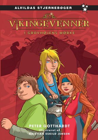 Peter Gotthardt: Vikingevenner - i gravhøjens mørke