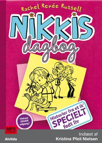 Rachel Renée Russell: Nikkis dagbog - historier fra et ik' specielt fedt liv