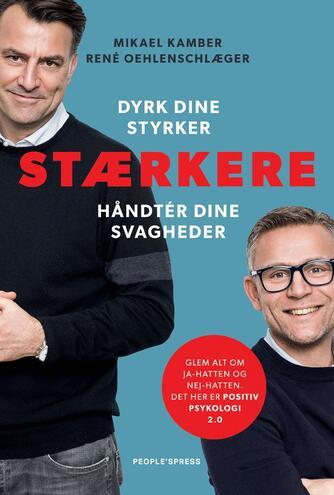 Mikael Kamber, René Oehlenschlæger: Stærkere : dyrk dine styrker - håndtér dine svagheder