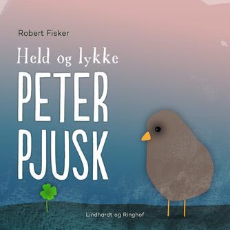 Robert Fisker: Held og lykke, Peter Pjusk