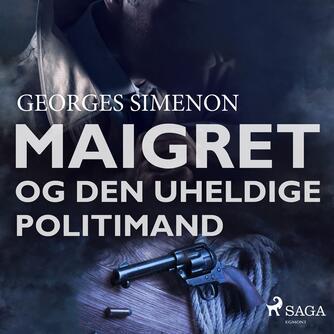 Georges Simenon: Maigret og den uheldige politimand