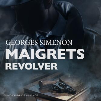 Georges Simenon: Maigrets revolver